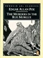 a critical analysis of edgar allan poes murders at the rue morgue Edgar allan poe's stories may have been dismissed by henry james and ts murders in the rue morgue: there'd have been no sherlock holmes without detective dupin.