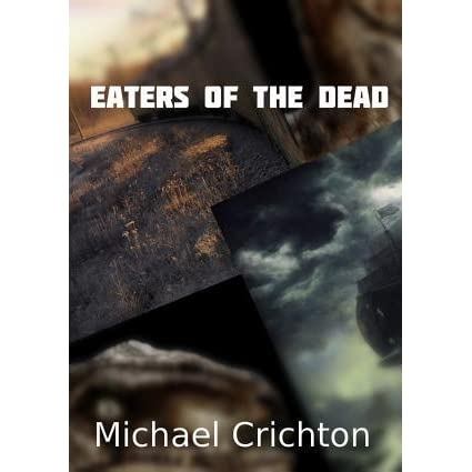 an analysis of the novel eaters of the dead by michael crichton Eaters of the dead by michael crichton starting at $099 eaters of the dead has 14 available editions to buy at half price books marketplace.