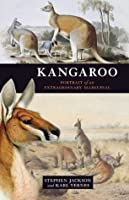 Kangaroo: Portrait of an Extraordinary Marsupial
