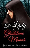 The Lady of Gladstone Manor