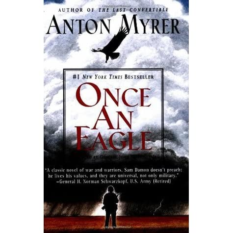 an opinion on sam damons representation of great leadership in once an eagle a book by anton myrer Once an eagle ebook: anton myrer: amazon truly a great book--hugh b military damon war sam leadership myrer army.
