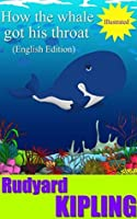 How the whale got his throat (Illustrated): English Edition