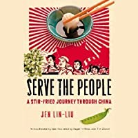 Serve the People: A Stir-Fried Journey Through China