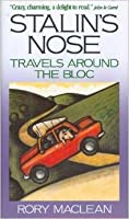 Stalin's Nose: Travels Around the Bloc
