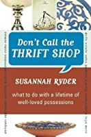 Don't Call the Thrift Shop: What to Do With a Lifetime of Well-Loved Possessions