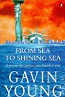 From Sea To Shining Sea: A Present Day Journey Into America's Past