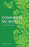 Confusion No More: For the Spiritual Seeker
