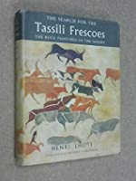The Search for the Tassili Frescoes. The story of the prehistoric rock-paintings of the Sahara.