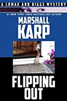 Flipping Out (A Lomax & Biggs Mystery Book 3)
