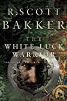 The White Luck Warrior (The Aspect-Emperor, #2)