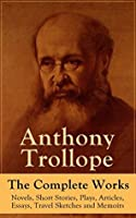 The Complete Works of Anthony Trollope