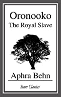 Oronooko: The Royal Slave (Penguin Classics)