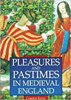Pleasures and Pastimes in Medieval England