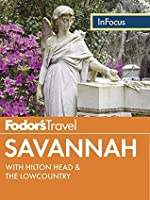 Fodor's In Focus Savannah: with Hilton Head & the Lowcountry (Full-color Travel Guide)