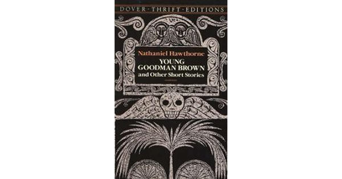 young goodman browns conflicts with society in a short story by nathaniel hawthorne