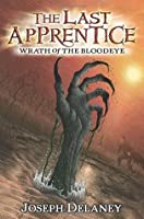 Wrath of the Bloodeye (The Last Apprentice / Wardstone Chronicles, #5)