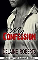 My Confession: The Running Series, Book 3