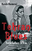 Tehran Blues: Youth Culture in Iran