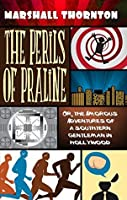The Perils of Praline: Or, the Amorous Adventures of a Southern Gentleman in Hollywood