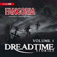Dreadtime Stories: Volume One: From Fangoria