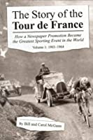 The Story of the Tour de France Volume 1