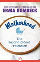 Motherhood: The Second Oldest Profession