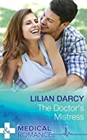 The Doctor's Mistress (Mills & Boon Medical)