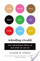 Whistling Vivaldi: And Other Clues to How Stereotypes Affect Us