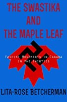 The Swastika and the Maple Leaf