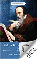 Calvin on Prayer - From Institutes of the Christian Religion