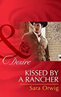 Kissed by a Rancher (Mills & Boon Desire) (Lone Star Legends, Book 4)
