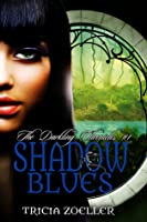 Shadow Blues, The Darkling Chronicles #1