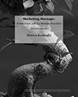 Marketing Massage: From First Job to Dream Practice