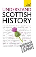 Understand Scottish History (Teach Yourself)