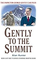 Gently to the Summit (The Inspector George Gently Case Files)