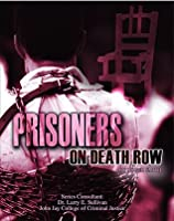 Prisoners on Death Row (Incarceration Issues: Punishment, Reform and Rehabilitation)