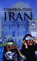 Confronting Iran: The Failure Of American Foreign Policy And The Roots Of Mistrust