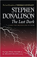 The Last Dark (The Last Chronicles of Thomas Covenant, #4 )