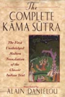 The Complete Kāma-Sūtra: The First Unabridged Modern Translation of the Classic Indian Text