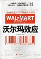 The Walmart Effect: How the World's Most Powerful COmpany Really Works-AndHow it's Transforming the American Economy