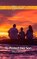 To Protect Her Son (Life in Eden Harbor Book 2)