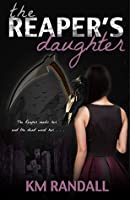 The Reaper's Daughter (The Reaper's Daughter Series Book 1)