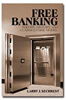 Free Banking: Theory History and a Laissez-Faire Model