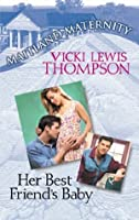 Her Best Friend's Baby (Mills & Boon M&B)