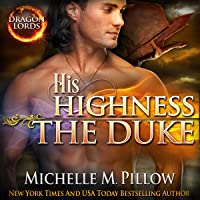 His Highness the Duke (Dragon Lords #5)