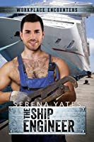 The Ship Engineer (Workplace Encounters, #4)