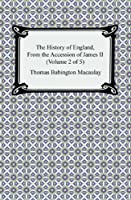 The History of England, From the Accession of James II (Volume 2 of 5)
