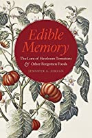 Edible Memory: The Lure of Heirloom Tomatoes and Other Forgotten Foods