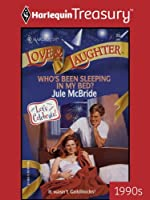 Who's Been Sleeping in My Bed? (Love & Laughter , Vol 23)