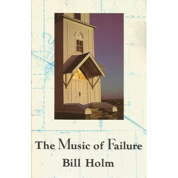 The Music of Failure, Holm, Bill